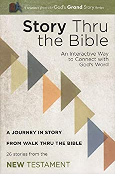 Story Thru the Bible  New Testament  An Interactive Way to Connect with God s Word  A Journey in Story from Walk Thru the Bible  26 Stories from the New Testament