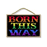 Honey Dew Gifts Home Decor, Born this Way 7 inch by 10.5 inch Hanging Wall Art, Decorative Wood Sign, Rainbow Sign