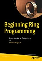 Beginning Ring Programming: From Novice to Professional Front Cover