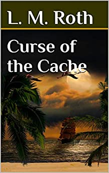 Curse of the Cache by [L. M. Roth]