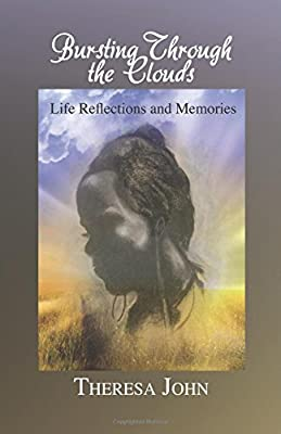 Bursting Through the Clouds: Life Reflections and Memories