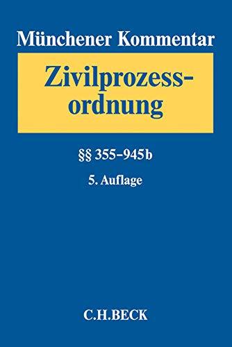 Münchener Kommentar zur Zivilprozessordnung. 3 Bände. Gesamtwerk: Münchener Kommentar zur Zivilprozessordnung  Bd. 2: §§ 355-945b