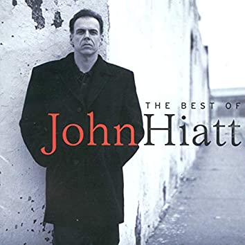 The Best Of John Hiatt