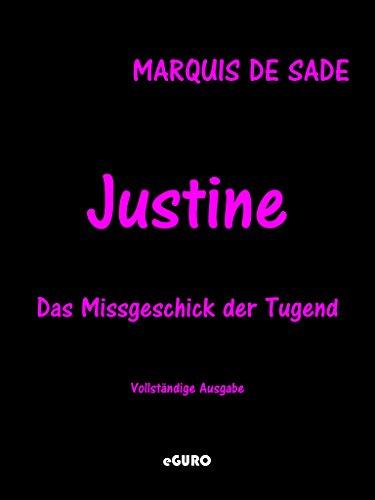 Justine: Das Missgeschick der Tugend. Vollständige Ausgabe