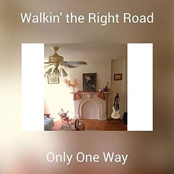 Walkin' the Right Road