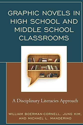 Compare Textbook Prices for Graphic Novels in High School and Middle School Classrooms: A Disciplinary Literacies Approach  ISBN 9781475828351 by Boerman-Cornell, William,Kim, Jung,Manderino, Michael L.