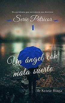 Un ángel con mala suerte de Kytzia Riaga