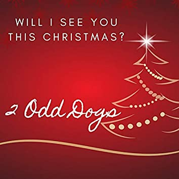 Will I See You This Christmas?