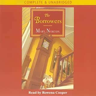The Borrowers                   By:                                                                                                                                 Mary Norton                               Narrated by:                                                                                                                                 Rowena Cooper                      Length: 4 hrs and 4 mins     206 ratings     Overall 4.2