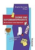 Kopiervorlagen Chemie / Band 8: Chemie und Supermarktprodukte: Mit der Klasse in den Supermarkt
