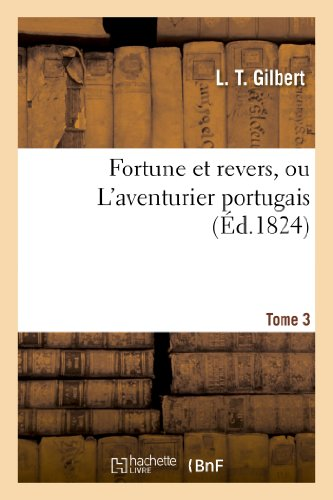 Fortune et revers, ou L'aventurier portugais. Tome 3