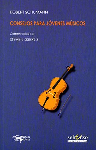 Consejos para jóvenes músicos (Musicalia Scherzo nº 14) eBook ...