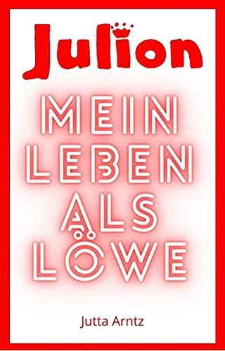 Mein Leben als LÖWE (German Edition)