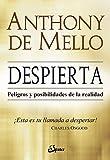 ¡Despierta! : peligros y posibilidades de la realidad by Anthony De Mello(2011-09-01)