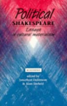 Political Shakespeare 2nd edition: Essays in cultural materialism (2012-03-05)