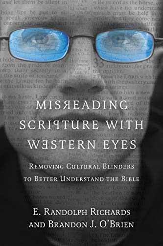 Misreading Scripture with Western Eyes: Removing Cultural Blinders to Better Understand the Bible (English Edition)