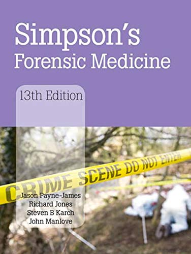 Compare Textbook Prices for Simpson's Forensic Medicine 13 Edition ISBN 9780340986035 by Payne-James, Jason,Jones, Richard,Karch, Steven,Manlove, John