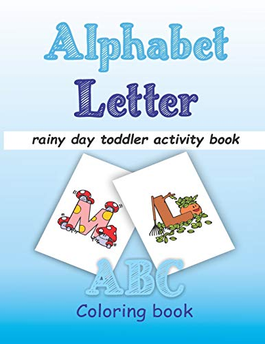 Alphabet Letter: rainy day toddler activity book , abc coloring , book for kids ages 3 - 5