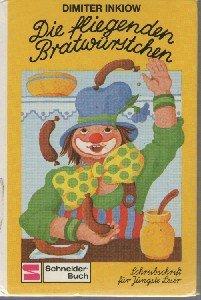 Die fliegenden Bratwürstchen: Die Geschichte eines Clowns