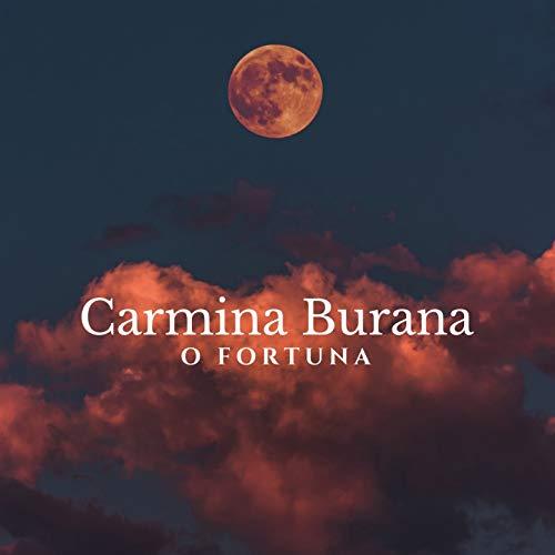 Carmina Burana: Fortuna imperatrix mundi. O fortuna