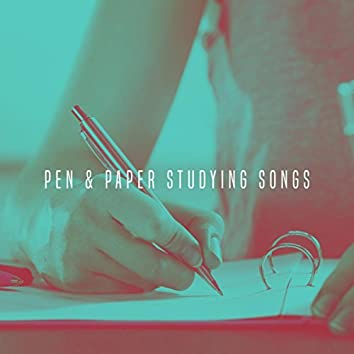 Pen & Paper Studying Songs