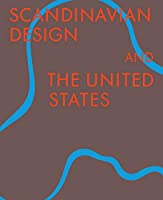 Scandinavian Design & the United States, 1890-1980