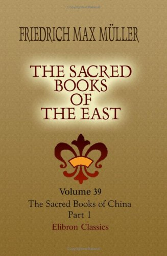 The Sacred Books of the East: Volume 39. The Sacred Books of China. The Texts of Tâoism. Part 1