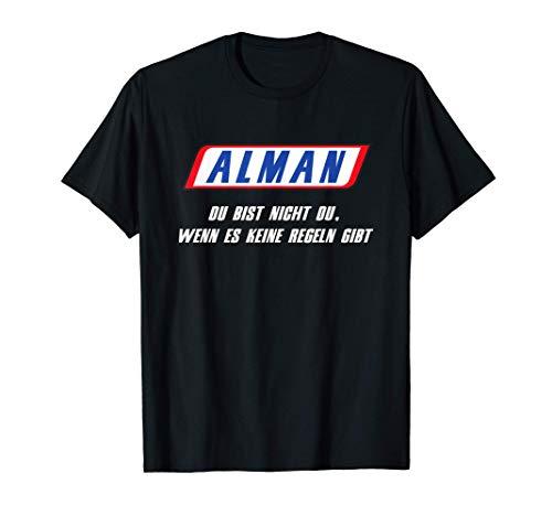 Alman - Du bist nicht du wenn es keine REGELN gibt T-Shirt