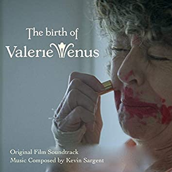 The Birth of Valerie Venus (Music from the Original Soundtrack)