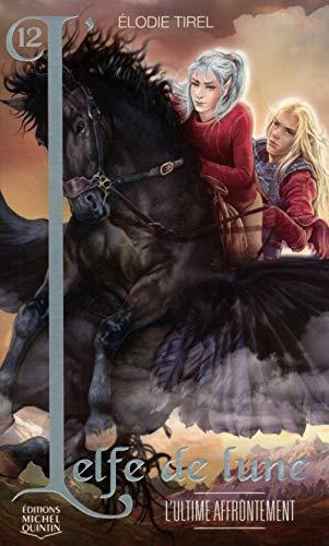 L'Elfe de lune - tome 12 L'ultime affrontement (12)