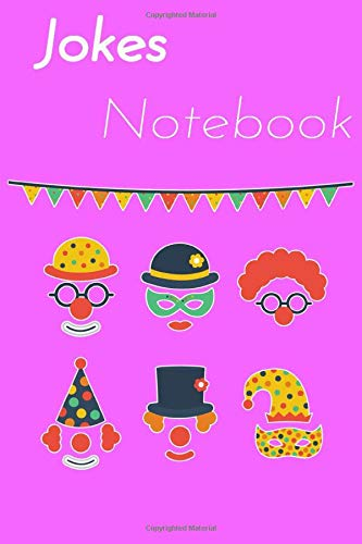 Jokes NoteBook:   April Fool s Day + My Jokes   ( NoteBook   Journal   Dated daily journal   100 Blank Pages   6x9 Inches   Matte cover )