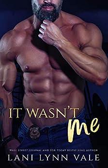It Wasn't Me (KPD Motorcycle Patrol Book 2) by [Lani Lynn Vale]