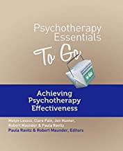 Psychotherapy Essentials to Go Achieving Psychotherapy Effectiveness