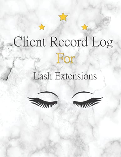 Client Record Log For Lash Extensions: Client Record For Lash Stylist/Customer Form For Eyelash Technicians (size 8.5x 11) 120 pages