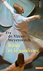 Rûmî et le soufisme d'Eva de Vitray-meyerovitch