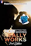 How Attracting Women Really Works: 2nd Edition
