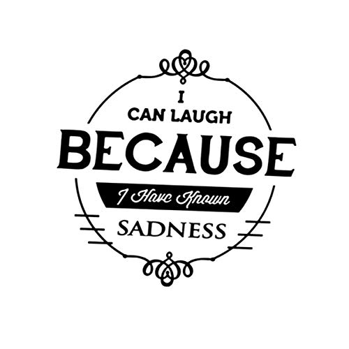 Hattyer Auto Waterproof Accessories I can Laugh Because I Have Known Sadness Art Quotes Decals Vinyl Car Stickers Trunk Bumper Text Decoration