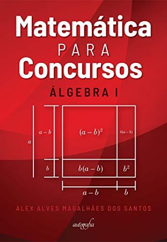Matemática Para Concursos: álgebra I