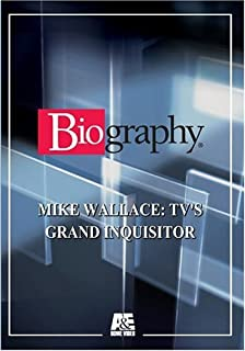 Biography - Mike Wallace: TV's Grand Inquisitor
