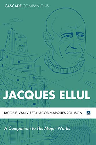 Jacques Ellul: A Companion to His Major Works (Cascade Companions) (English Edition)