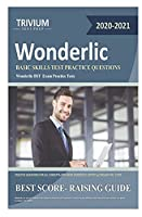 WONDERLIC: BASIC SKILL TEST PRACTICE QUESTIONS 2020-2021