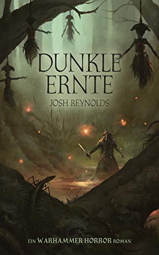 Dunkle Ernte: Ein Warhammer Horror Roman