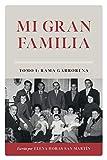 Mi Gran Familia: Tomo I : Rama Garrorena