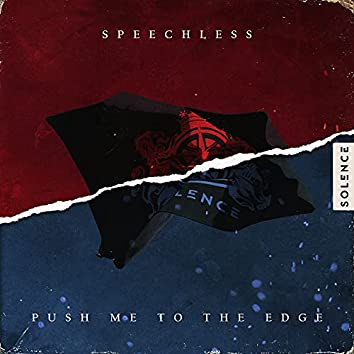 Speechless / Push Me to the Edge