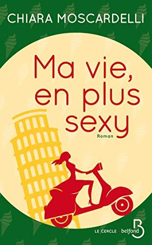 Ma vie, en plus sexy (French Edition)