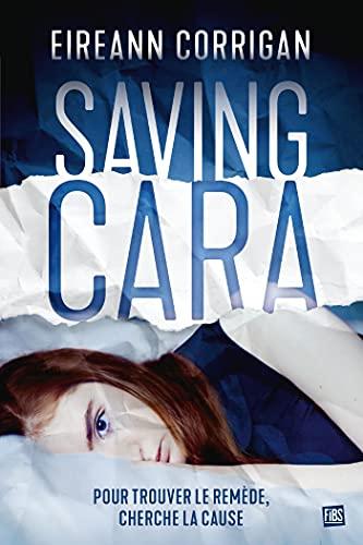 Saving Cara par [Eireann Corrigan, Isabelle Troin]