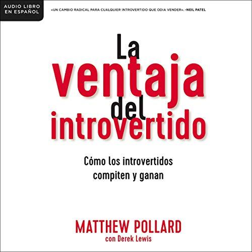 La ventaja del introvertido [The Introvert's Edge] cover art