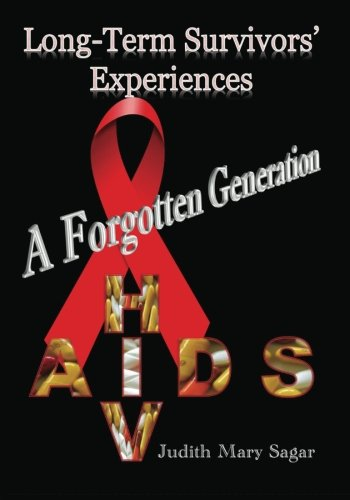 A forgotten generation: Long-term survivors' experiences of HIV and AIDS
