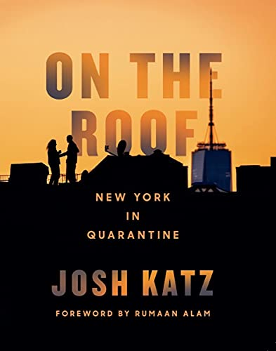 On the Roof: New York in Quarantine