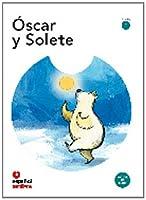 Leer en espanol - Primeros lectores: Oscar y Solete + CD (level 1)